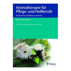 Aromatherapie für Pflege und Heilberufe